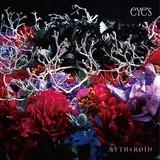 MYTH & ROID 1st Album「eYe's」初回盤ジャケット